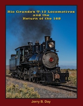 The RGM&HS Society is proud to announce our first published book, The Rio Grande's T-12 Locomotives and the Return of the 168 by Jerry Day.